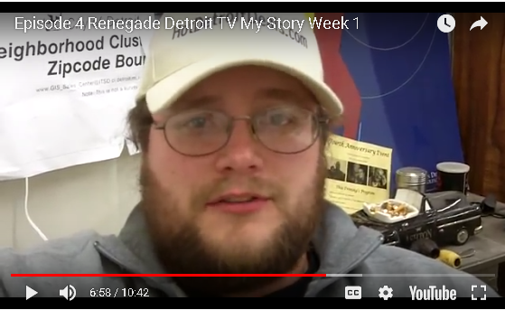 Ep4: Renegade Detroit TV: My Story Week 1