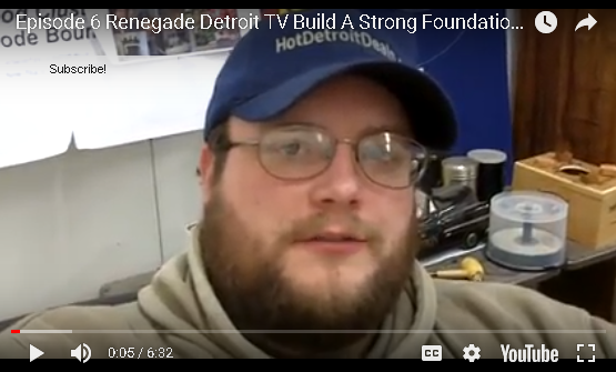 Ep6 Renegade Detroit TV: Week 3 Build a Strong Foundation