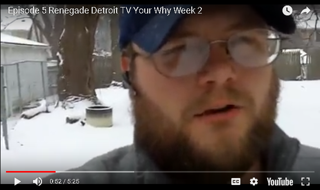 Ep 5 Renegade Detroit TV - You Why Week 2