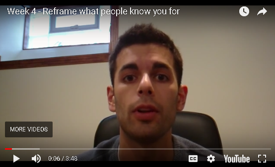 Jesse B: Week 4 - Reframe What People Know You For