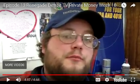 Ep13 Renegade Detroit TV - Private Money