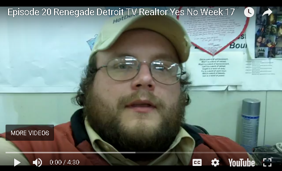Ep 20 Renegade Detroit TV - Real Estate Agent - Yes or No?
