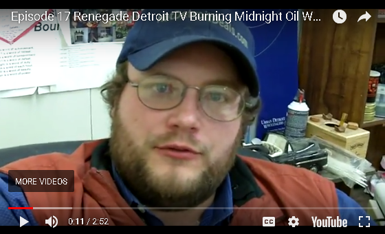 Ep17 Renegade Detroit TV - Burning the Midnight Oil