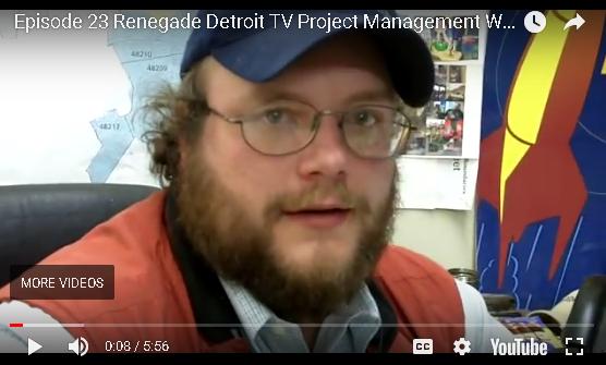 Ep 23 Renegade Detroit TV - Project Management