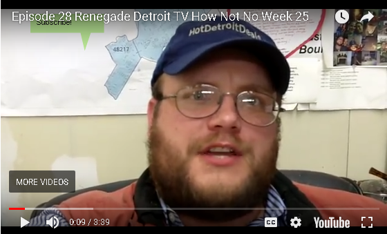 Ep 28 Renegade Detroit TV -Tell Me How...Don't Tell Me No...