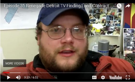 Ep 35 Renegade Detroit TV - Land Contract Buyers
