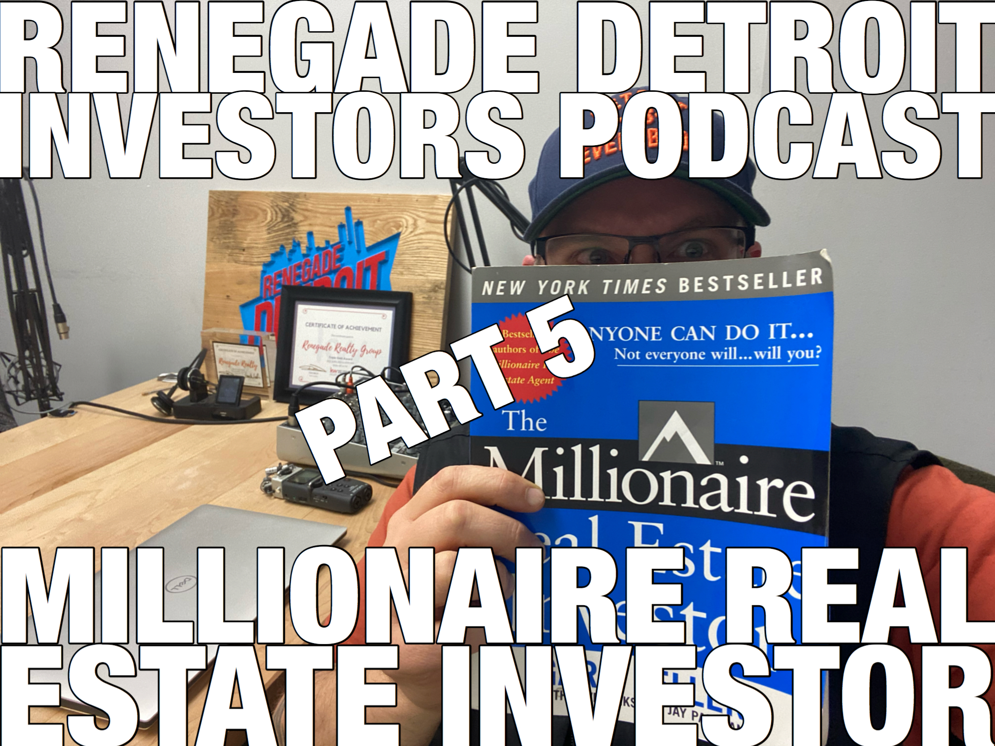 RDI Podcast Ep 112: Millionaire Real Estate Investor Pt 5