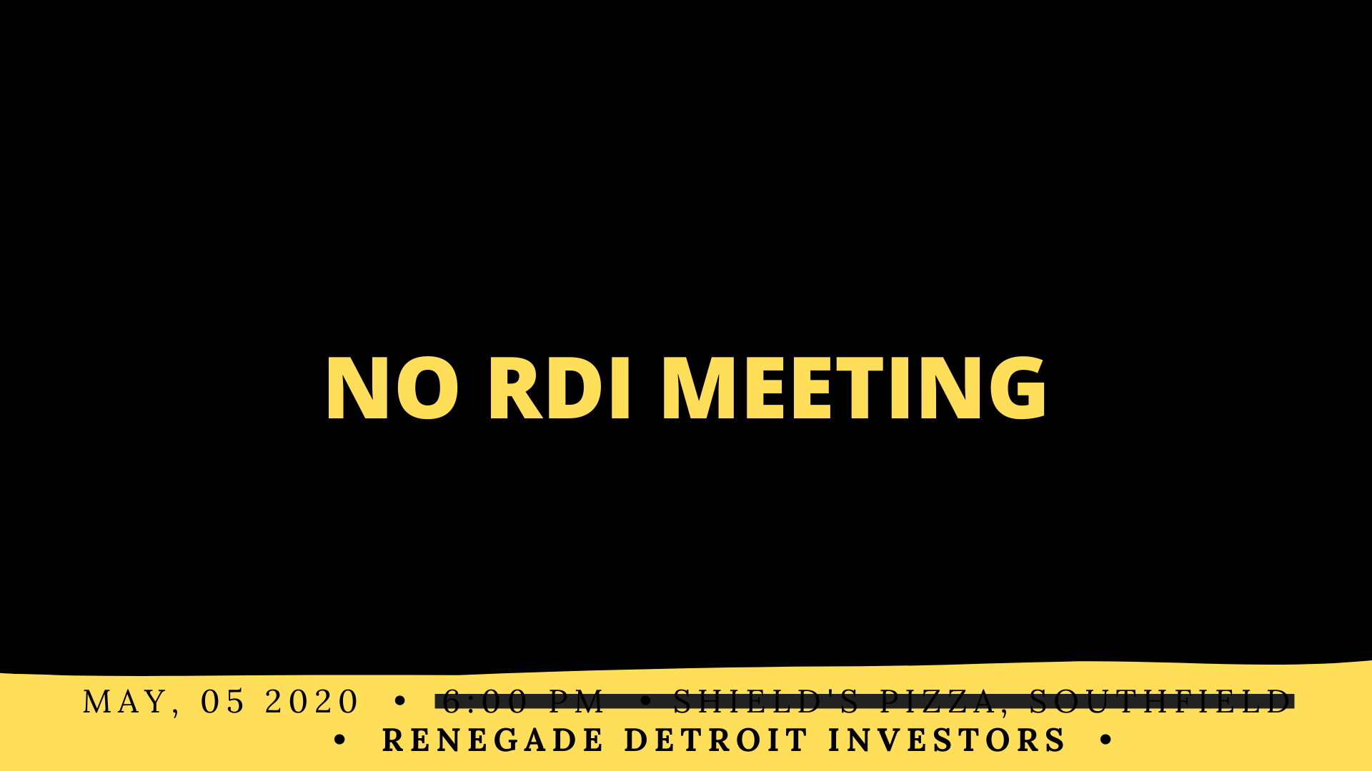 No RDI May 2020 Meeting